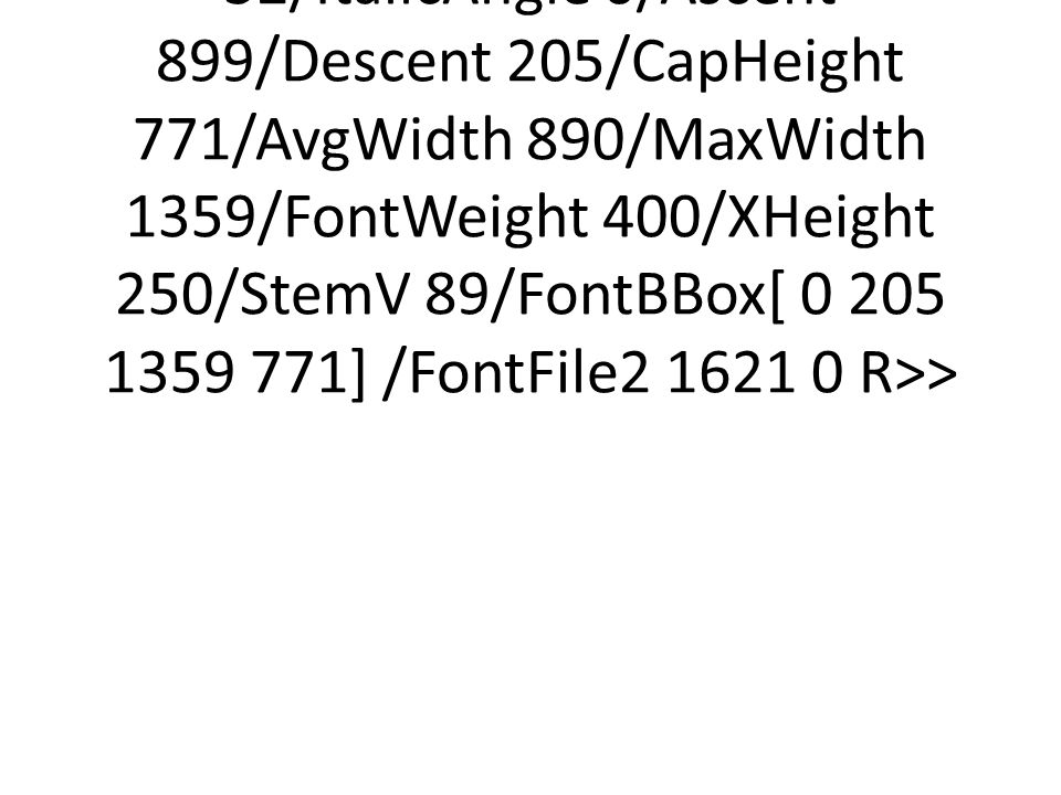 <</Type/FontDescriptor/FontName/ABCDEE+Wingdings/Flags 32/ItalicAngle 0/Ascent 899/Descent 205/CapHeight 771/AvgWidth 890/MaxWidth 1359/FontWeight 400/XHeight 250/StemV 89/FontBBox[ 0 205 1359 771] /FontFile2 1621 0 R>>